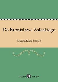 Do Bronisława Zaleskiego