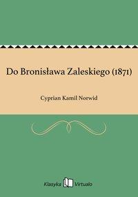 Do Bronisława Zaleskiego (1871)