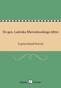 Do gen. Ludwika Mierosławskiego (1870)