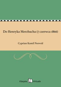 Do Henryka Merzbacha (7 czerwca 1866)