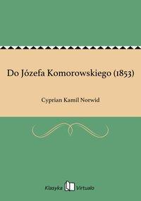 Do Józefa Komorowskiego (1853)