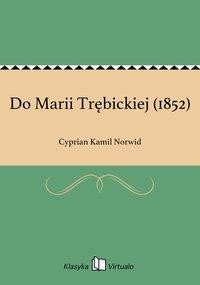 Do Marii Trębickiej (1852)
