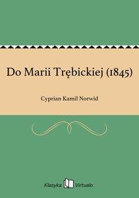 Do Marii Trębickiej (1845)