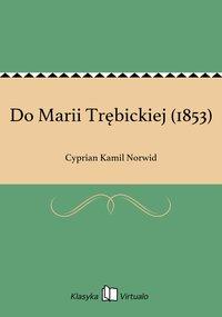 Do Marii Trębickiej (1853)