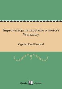Improwizacja na zapytanie o wieści z Warszawy