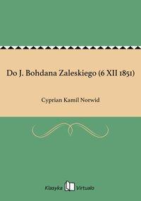Do J. Bohdana Zaleskiego (6 XII 1851)