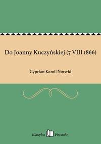 Do Joanny Kuczyńskiej (7 VIII 1866)