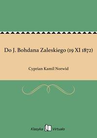Do J. Bohdana Zaleskiego (19 XI 1872)