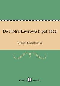 Do Piotra Ławrowa (1 poł. 1873)
