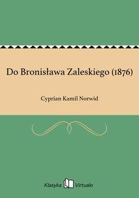 Do Bronisława Zaleskiego (1876)