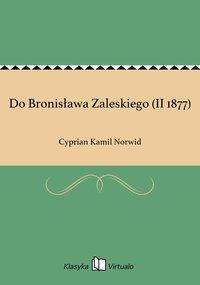 Do Bronisława Zaleskiego (II 1877)