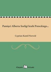 Pamięci Alberta Szeligi hrabi Potockiego...