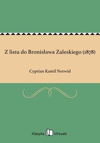 Z listu do Bronisława Zaleskiego (1878)