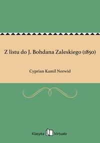 Z listu do J. Bohdana Zaleskiego (1850)