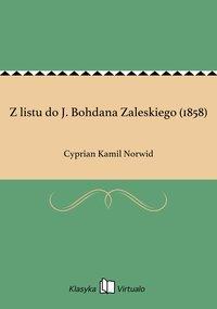 Z listu do J. Bohdana Zaleskiego (1858)