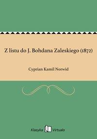 Z listu do J. Bohdana Zaleskiego (1872)
