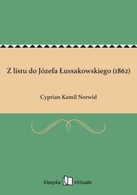 Z listu do Józefa Łussakowskiego (1862)