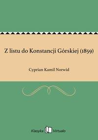 Z listu do Konstancji Górskiej (1859) - Cyprian Kamil Norwid - ebook