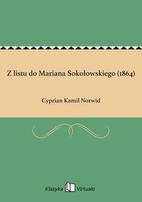 Z listu do Mariana Sokołowskiego (1864)