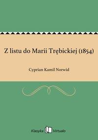 Z listu do Marii Trębickiej (1854)
