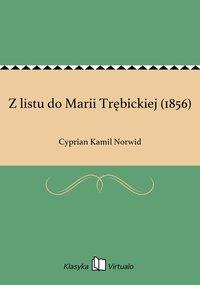 Z listu do Marii Trębickiej (1856)