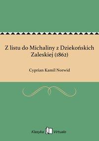 Z listu do Michaliny z Dziekońskich Zaleskiej (1862)