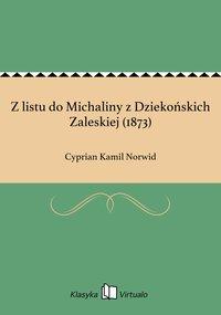 Z listu do Michaliny z Dziekońskich Zaleskiej (1873)