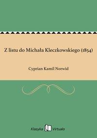 Z listu do Michała Kleczkowskiego (1854)