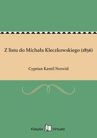 Z listu do Michała Kleczkowskiego (1856)