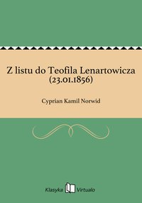 Z listu do Teofila Lenartowicza (23.01.1856)
