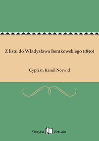 Z listu do Władysława Bentkowskiego (1850)