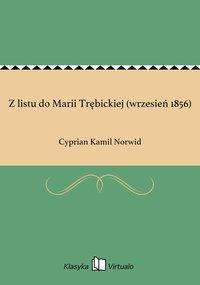 Z listu do Marii Trębickiej (wrzesień 1856)