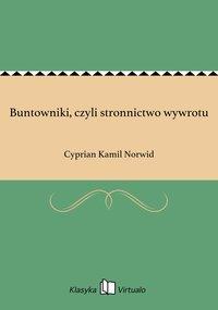Buntowniki, czyli stronnictwo wywrotu