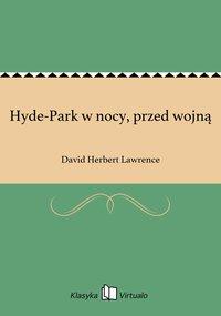 Hyde-Park w nocy, przed wojną - David Herbert Lawrence - ebook