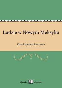 Ludzie w Nowym Meksyku - David Herbert Lawrence - ebook