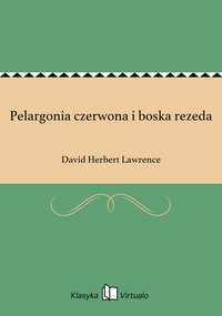 Pelargonia czerwona i boska rezeda - David Herbert Lawrence - ebook