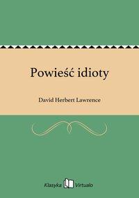 Powieść idioty - David Herbert Lawrence - ebook