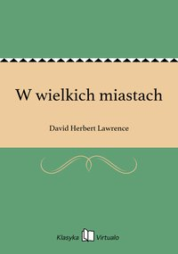 W wielkich miastach - David Herbert Lawrence - ebook