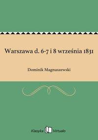 Warszawa d. 6-7 i 8 września 1831