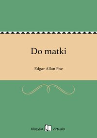 Do matki - Edgar Allan Poe - ebook