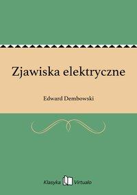 Zjawiska elektryczne - Edward Dembowski - ebook
