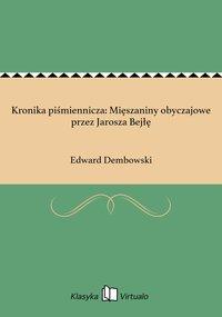 Kronika piśmiennicza: Mięszaniny obyczajowe przez Jarosza Bejłę - Edward Dembowski - ebook