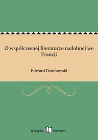 O współczesnej literaturze nadobnej we Francji - Edward Dembowski - ebook