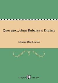 Quos ego..., obraz Rubensa w Dreźnie - Edward Dembowski - ebook