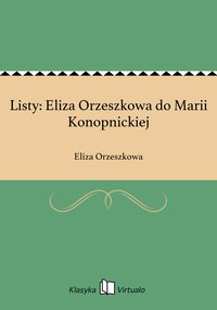 Listy: Eliza Orzeszkowa do Marii Konopnickiej