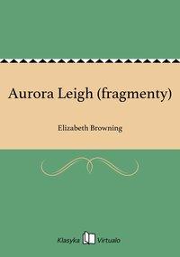 Aurora Leigh (fragmenty)