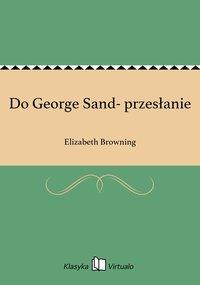 Do George Sand- przesłanie