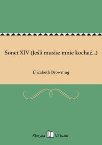 Sonet XIV (Jeśli musisz mnie kochać...)