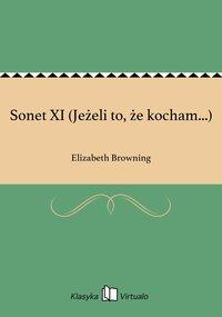 Sonet XI (Jeżeli to, że kocham...)
