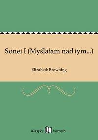 Sonet I (Myślałam nad tym...)